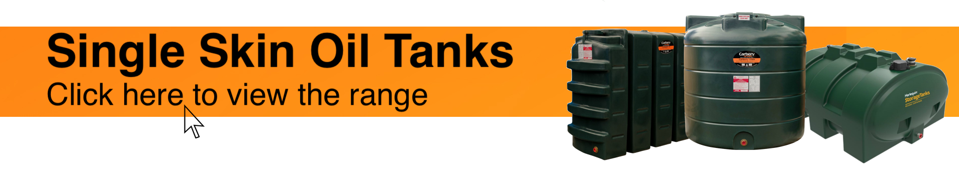 Photograph of Carbery and Harlequin Single Skin Oil Tanks on an range background. Accompanying text encourages visitors to click the banner and view Fuel Tank Store's range of Single Skin Oil Tanks.