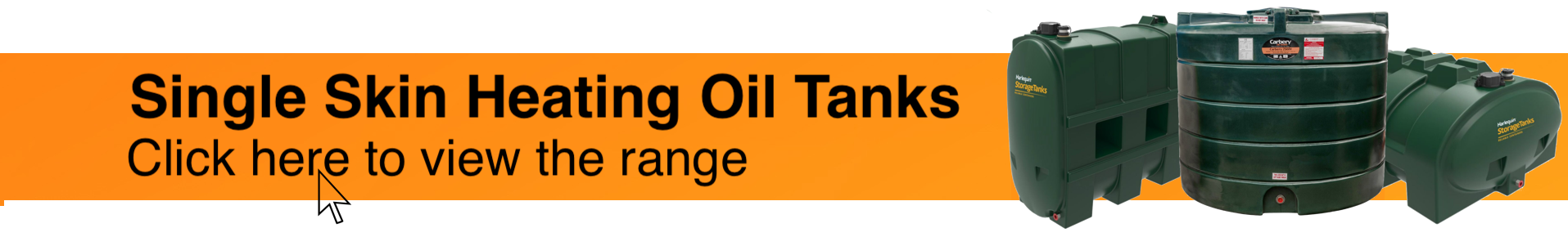 Photograph of Harlequin 1100SL Slimline Single Skin Oil Tank, Carbery 1350V Vertical Single Skin Oil Tank and Harlequin 1200LP Low Profile Single Skin Oil Tank on an orange background. Accompanying text encourages visitors to view Fuel Tank Store's range of Single Skin Oil Tanks.